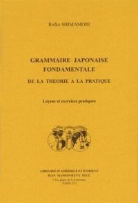 Grammaire japonaise fondamentale de la théorie à la pratique : Leçons et exercices pratiques