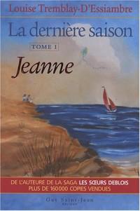 La dernière saison, Tome 1 : Jeanne