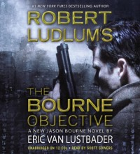 The Bourne Objective: Jason Bourne Novel [With Earbuds]