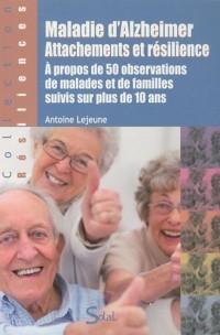 Maladie d'Alzheimer, attachements et résilience : A propos de 50 observations de malades et de familles suivis sur plus de 10 ans