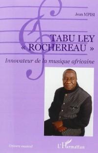 Tabu Ley Rochereau : innovateur de la musique africaine