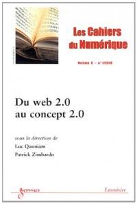 Les cahiers du numérique, Volume 6 N° 1/2010 : Du web 2.0 au concept 2.0