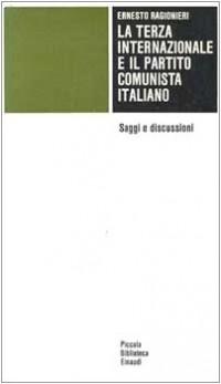 La terza Internazionale e il Partito Comunista Italiano. Saggi e discussioni