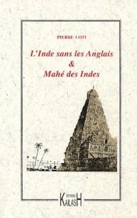 L'Inde sans les Anglais suivi de Mahé des Indes