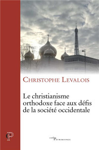 Le christianisme orthodoxe face aux défis de la société occidentale