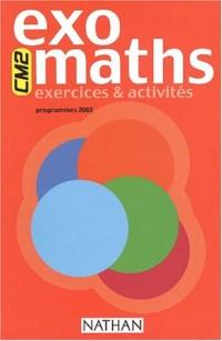Exomaths CM2 : Exercices & activités, programmes 2002