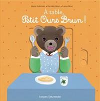 A table, petit ours brun (livre animé)