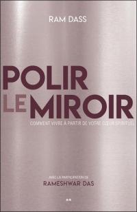 Polir le miroir - Comment vivre à partir de votre coeur spirituel