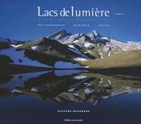 Lacs de lumière dans les Alpes du Sud : Tome 1, Briançonnais, Queyras, Ubaye