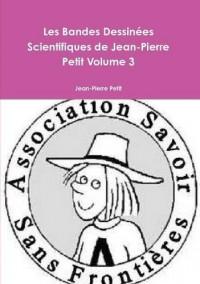 Les Bandes Dessinees Scientifiques De Jean-Pierre Petit Volume 3