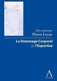 Liber amicorum Pierre Lucas : Le dommage corporel et l'expertise