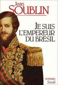 Je suis l'empereur du Brésil