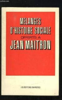 Mélanges d'histoire sociale offertes à Jean Maitron
