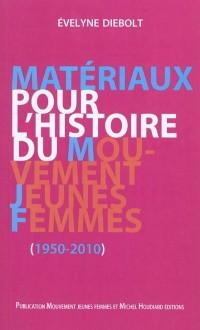 Materiaux pour l'histoire du mouvement Jeunes Femmes 1950-2010