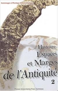 Histoire, espaces et marges de l'Antiquité : Hommages à Monique Clavel-Lévêque, Volume 2