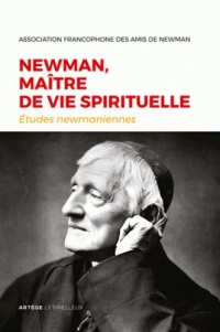 Newman, maître de vie spirituelle: Etudes newmaniennes nº33 - 2017