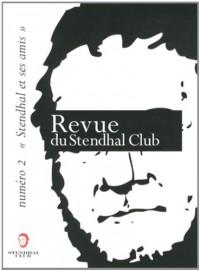 Revue du Stendhal Club, N° 2, Mars 2013 : Stendhal et ses amis