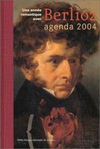 Agenda 2004 de la BNF : Une année romantique avec Hector Berlioz