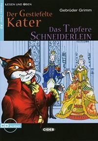 Der Gestiefelte Kater / Das Tapfere Schneiderlein: Märchen. Niveau 2, A2