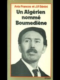Un Algérien nommé Boumediene (Les Grands leaders)
