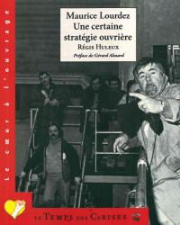Maurice Lourdez, une certaine stratégie ouvrière