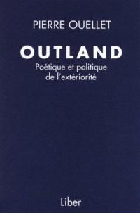 Outland Poetique et Politique de l Exteriori
