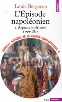 Nouvelle Histoire de la France contemporaine, tome 4 : L'épisode napoléonien, aspects intérieurs, 1799-1815
