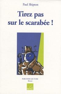 Tirez pas sur le  scarabee ! -1 livre - cycle 3