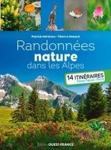 Randonnées nature dans les Alpes : 14 itinéraires. Focus, faune, flore