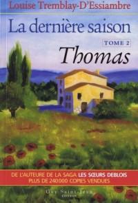 Derniere Saison T2. Thomas (la)
