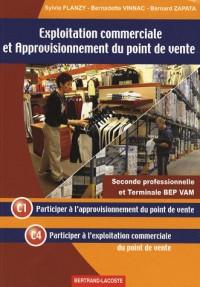 Exploitation commerciale et approvisionnement du point de vente, Seconde professionnelle et Terminale BEP VAM : C1 Participer à l'approvisionnement du ... l'exploitation commerciale du point de vente