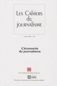 Les cahiers du journalisme, N° 20, Automne 2009 : L'économie du journalisme
