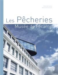 Les Pêcheries , Musée de Fecamp