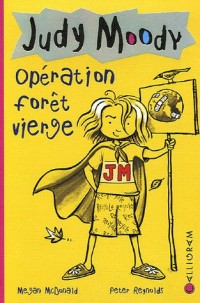 Judy Moody, Tome 3 : Opération forêt vierge