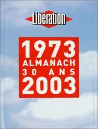 Libération 1973-2003 : Almanach des 30 ans