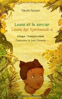 Louna et le sorcier : Bilingue français-créole