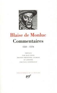 Blaise de Monluc : Commentaires 1521-1675 : Chroniques des guerres de religion