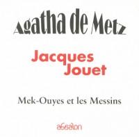 Agatha de Metz - Mey-Ouyes et les messins