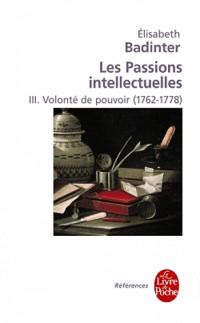 Volonté de pouvoir (Les Passions intellectuelles, Tome 3)