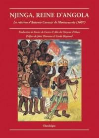Njinga, reine d'Angola. La relation du père Antonio Cavazzi de Montecuccolo (1582-1663)