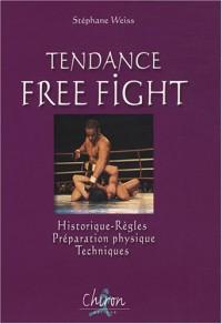Tendance Free Fight : Historique, Règles, Préparation physique, Techniques