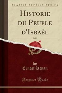 Histoire Du Peuple D'Israel, Vol. 1 (Classic Reprint)