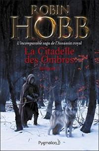 La Citadelle des Ombres - L'Intégrale 1 (Tomes 1 à 3) - L'incomparable saga de L'Assassin royal: L'Apprenti Assassin - L'Assassin du Roi - La Nef du Crépuscule  width=