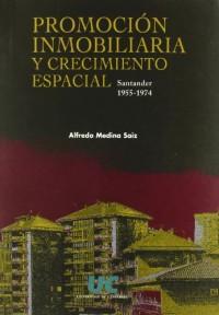 Promoción inmobiliaria y crecimiento espacial: Santander, 1955-1974