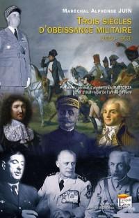TROIS SIECLES D'OBEISSANCE MILITAIRE (1650-1963)