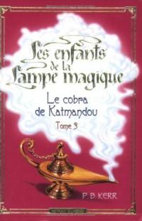 Les enfants de la Lampe magique, Tome 3 : Le Cobra de Katmandou
