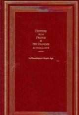 Histoire de la France et des français au jour le jour Tome 1 de la préhistoire jusqu'en 1180