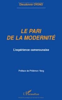 Le pari de la modernité : L'expérience camerounaise