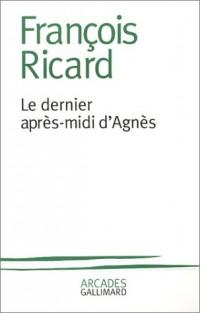 Le Dernier après-midi d'Agnès - Essai sur l'oeuvre de Milan Kundera