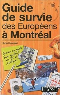Guide de survie des européens à Montréal 3e édition